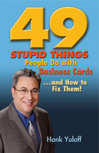 49 Stupid Things People Do with Business Cards by Hank Yuloff