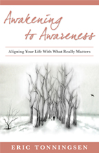 Awakening to Awareness by Eric Tonningsen