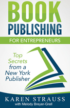 Book Publishing for Entrepreneurs by Karen Strauss