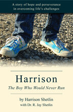 Harrison, The Boy Who Would Never Run by Dr Jay Shetlin, MD