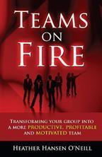 Teams On Fire by Heather Hansen O'Neil
