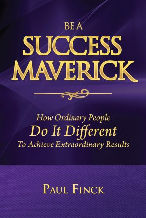 <i>Be a Success Maverick</i> by Paul Finck