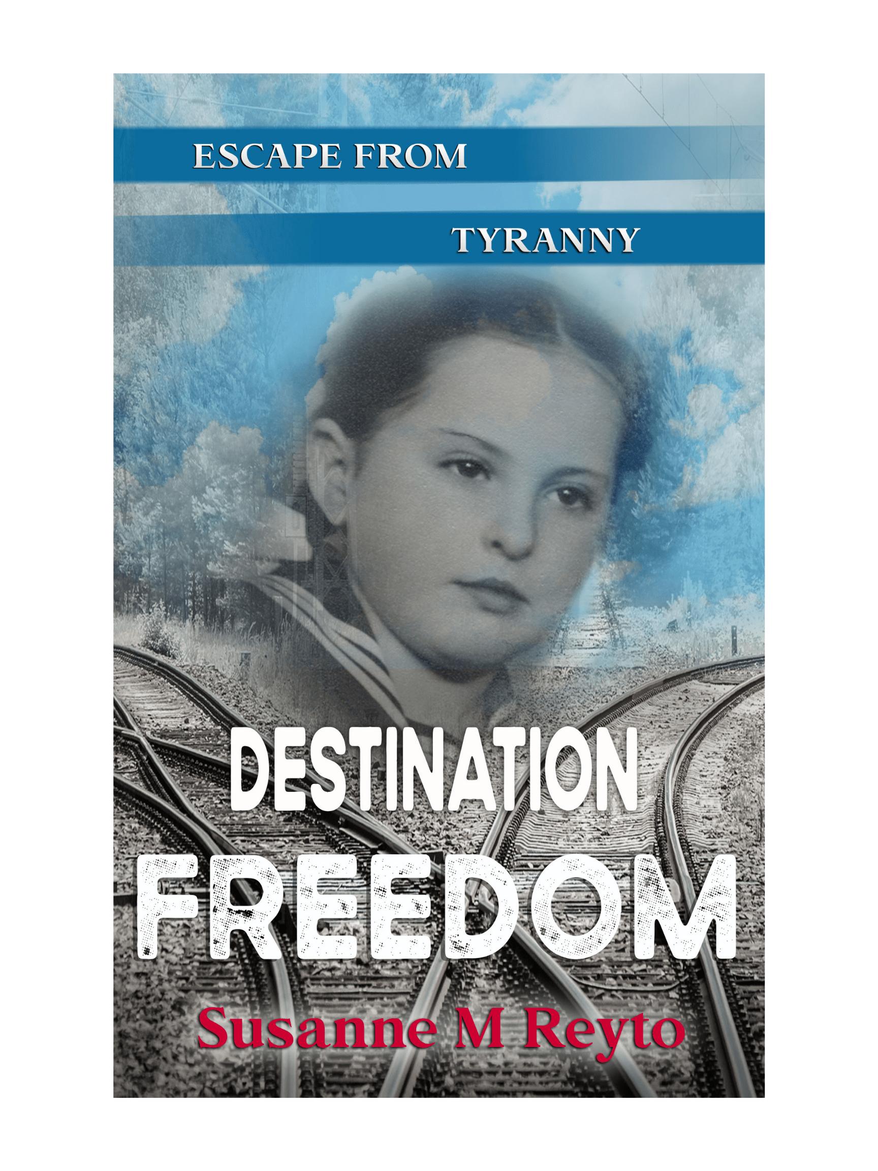 Destination Freedom by Susanne Reyto